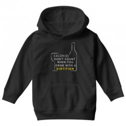 calories don't count when you drink with a dietitian Youth Hoodie | Artistshot