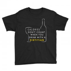calories don't count when you drink with a dietitian Youth Tee | Artistshot
