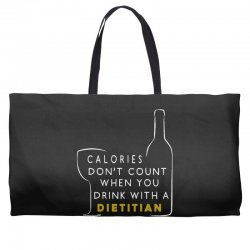 calories don't count when you drink with a dietitian Weekender Totes | Artistshot
