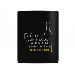 calories don't count when you drink with a dietitian Mug | Artistshot