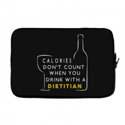 calories don't count when you drink with a dietitian Laptop sleeve | Artistshot