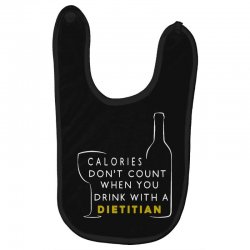 calories don't count when you drink with a dietitian Baby Bibs | Artistshot