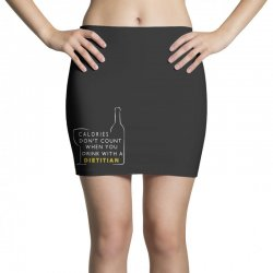 calories don't count when you drink with a dietitian Mini Skirts | Artistshot