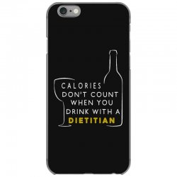 calories don't count when you drink with a dietitian iPhone 6/6s Case | Artistshot