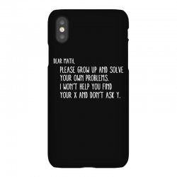 dear math please grow old and solve your own problems iPhoneX Case | Artistshot
