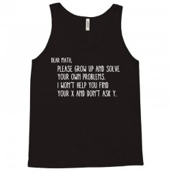 dear math please grow old and solve your own problems Tank Top | Artistshot