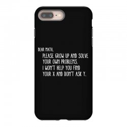 dear math please grow old and solve your own problems iPhone 8 Plus Case | Artistshot