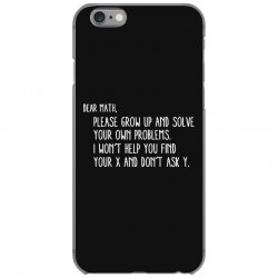 dear math please grow old and solve your own problems iPhone 6/6s Case | Artistshot