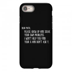 dear math please grow old and solve your own problems iPhone 8 Case | Artistshot