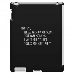 dear math please grow old and solve your own problems iPad 3 and 4 Case | Artistshot