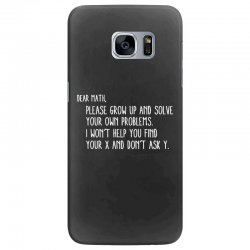 dear math please grow old and solve your own problems Samsung Galaxy S7 Edge Case | Artistshot