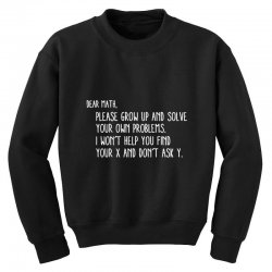 dear math please grow old and solve your own problems Youth Sweatshirt | Artistshot