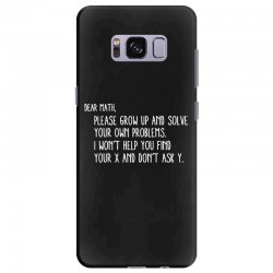 dear math please grow old and solve your own problems Samsung Galaxy S8 Plus Case | Artistshot