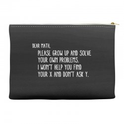 dear math please grow old and solve your own problems Accessory Pouches | Artistshot
