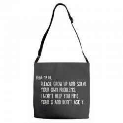 dear math please grow old and solve your own problems Adjustable Strap Totes | Artistshot