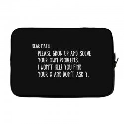 dear math please grow old and solve your own problems Laptop sleeve | Artistshot