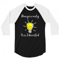 dangerously overeducated 3/4 Sleeve Shirt | Artistshot