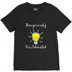 dangerously overeducated V-Neck Tee | Artistshot