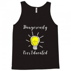 dangerously overeducated Tank Top | Artistshot