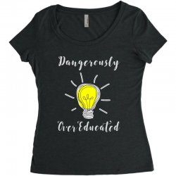 dangerously overeducated Women's Triblend Scoop T-shirt | Artistshot