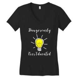 dangerously overeducated Women's V-Neck T-Shirt | Artistshot