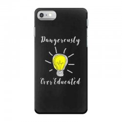 dangerously overeducated iPhone 7 Case | Artistshot