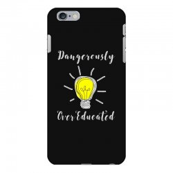 dangerously overeducated iPhone 6 Plus/6s Plus Case | Artistshot