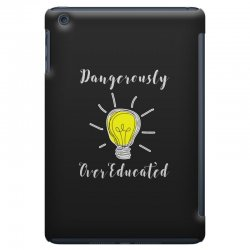 dangerously overeducated iPad Mini Case | Artistshot