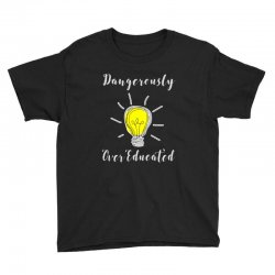 dangerously overeducated Youth Tee | Artistshot