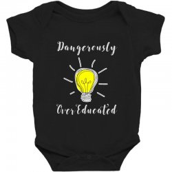 dangerously overeducated Baby Bodysuit | Artistshot