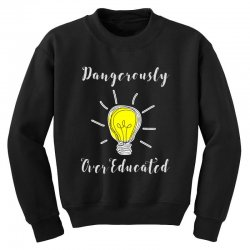 dangerously overeducated Youth Sweatshirt | Artistshot