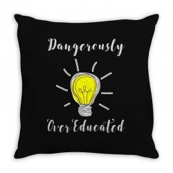 dangerously overeducated Throw Pillow | Artistshot
