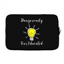 dangerously overeducated Laptop sleeve | Artistshot