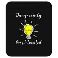 dangerously overeducated Mousepad | Artistshot
