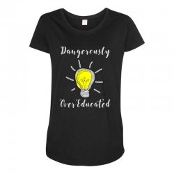 dangerously overeducated Maternity Scoop Neck T-shirt | Artistshot