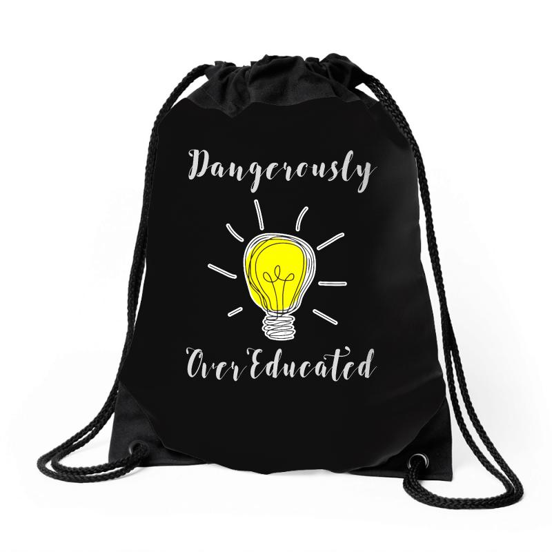 Dangerously Overeducated Drawstring Bags | Artistshot