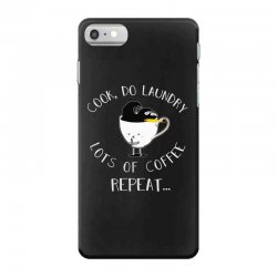 cook do laundry lots of coffee repeat iPhone 7 Case | Artistshot