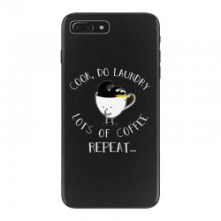 cook do laundry lots of coffee repeat iPhone 7 Plus Case | Artistshot