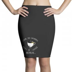 cook do laundry lots of coffee repeat Pencil Skirts | Artistshot