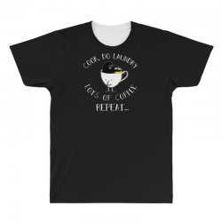 cook do laundry lots of coffee repeat All Over Men's T-shirt | Artistshot
