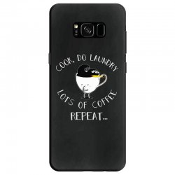 cook do laundry lots of coffee repeat Samsung Galaxy S8 Case | Artistshot