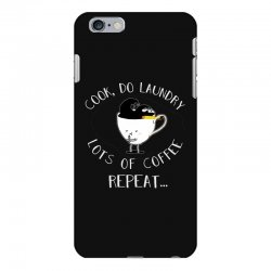 cook do laundry lots of coffee repeat iPhone 6 Plus/6s Plus Case | Artistshot