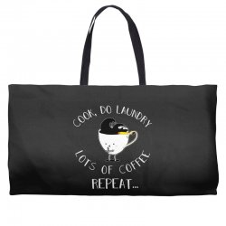cook do laundry lots of coffee repeat Weekender Totes | Artistshot