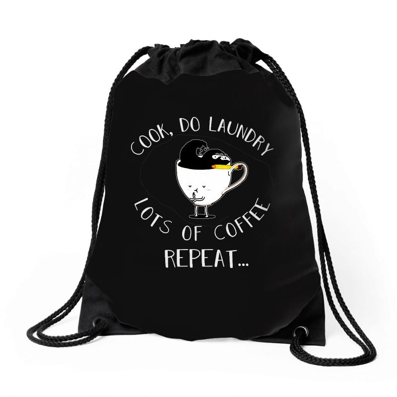 Cook Do Laundry Lots Of Coffee Repeat Drawstring Bags | Artistshot