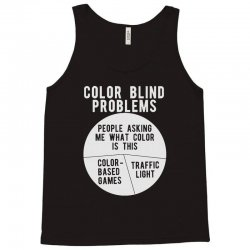 color blind problems people asking me what color is this Tank Top   Artistshot