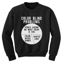 color blind problems people asking me what color is this Youth Sweatshirt   Artistshot