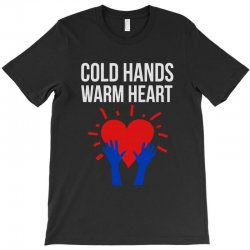 cold hands warm heart T-Shirt | Artistshot
