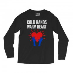 cold hands warm heart Long Sleeve Shirts | Artistshot