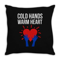cold hands warm heart Throw Pillow | Artistshot