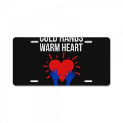 cold hands warm heart License Plate | Artistshot
